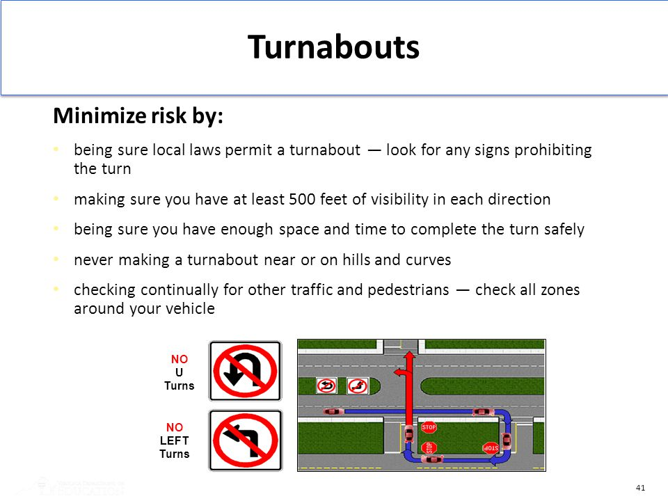 Turnabouts Minimize risk by: