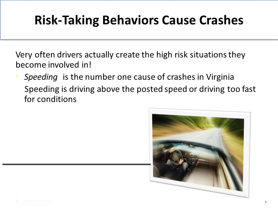 Risk-Taking Behaviors Cause Crashes