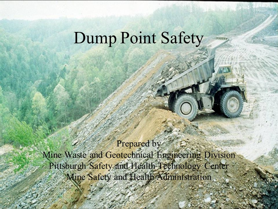 Dump Point Safety Prepared by