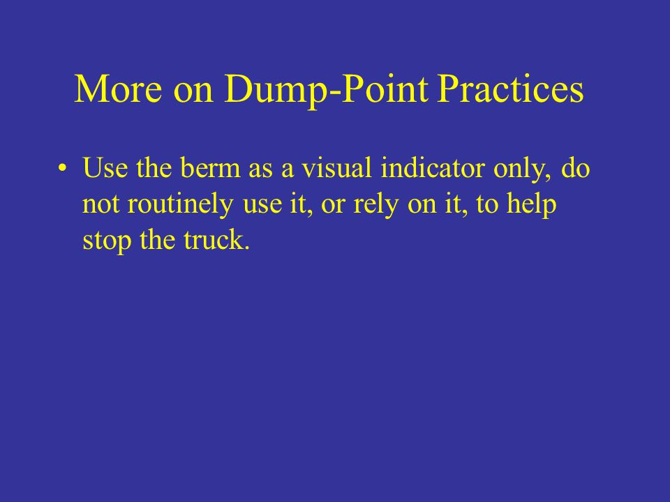 More on Dump-Point Practices