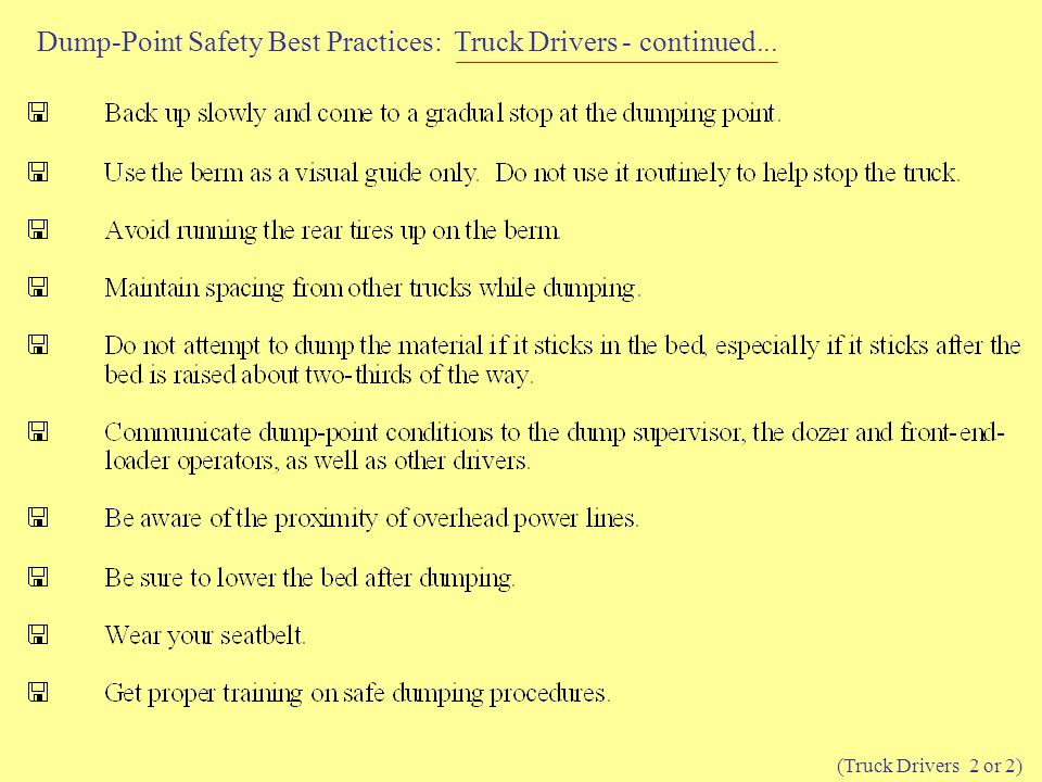 Dump-Point Safety Best Practices: Truck Drivers - continued...