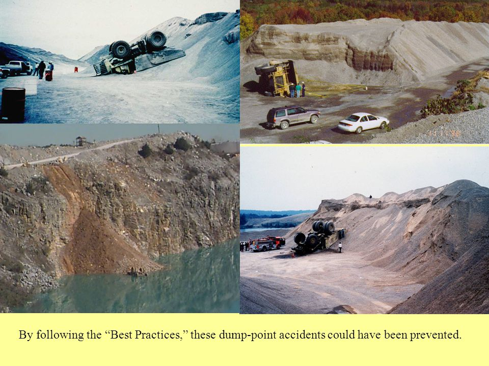 By following the Best Practices, these dump-point accidents could have been prevented.