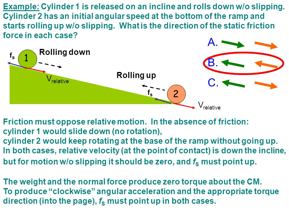 Example: Cylinder 1 is released on an incline and rolls down w/o slipping.