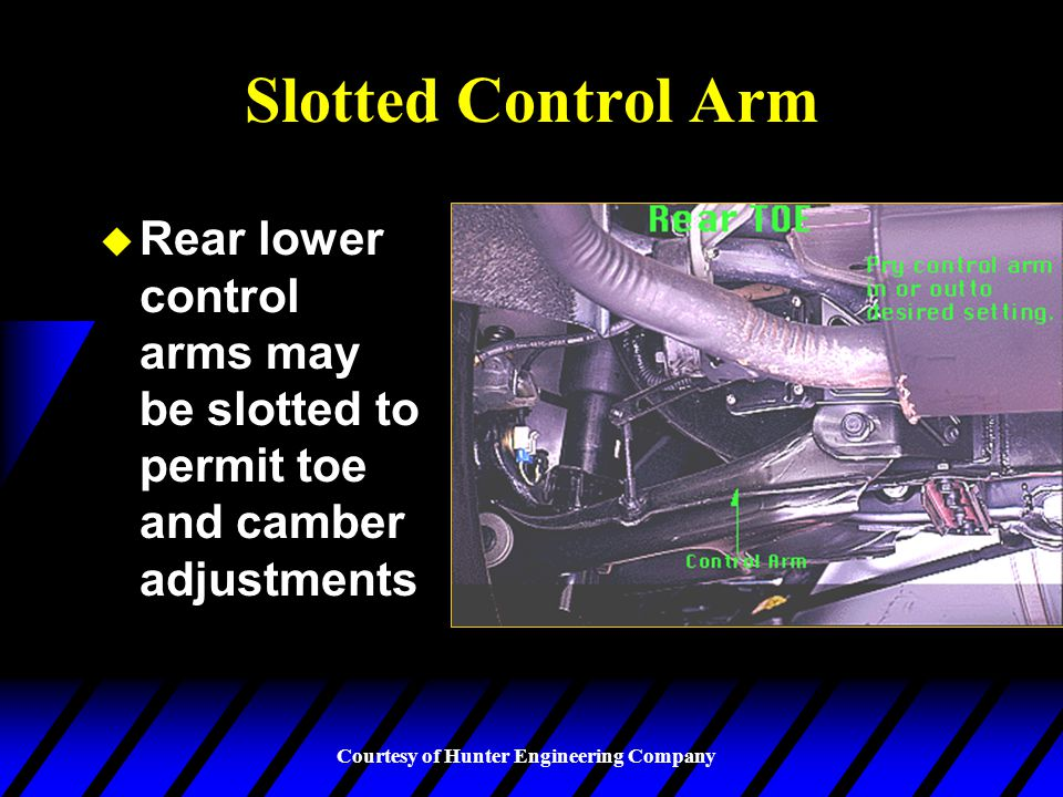 Slotted Control Arm Rear lower control arms may be slotted to permit toe and camber adjustments
