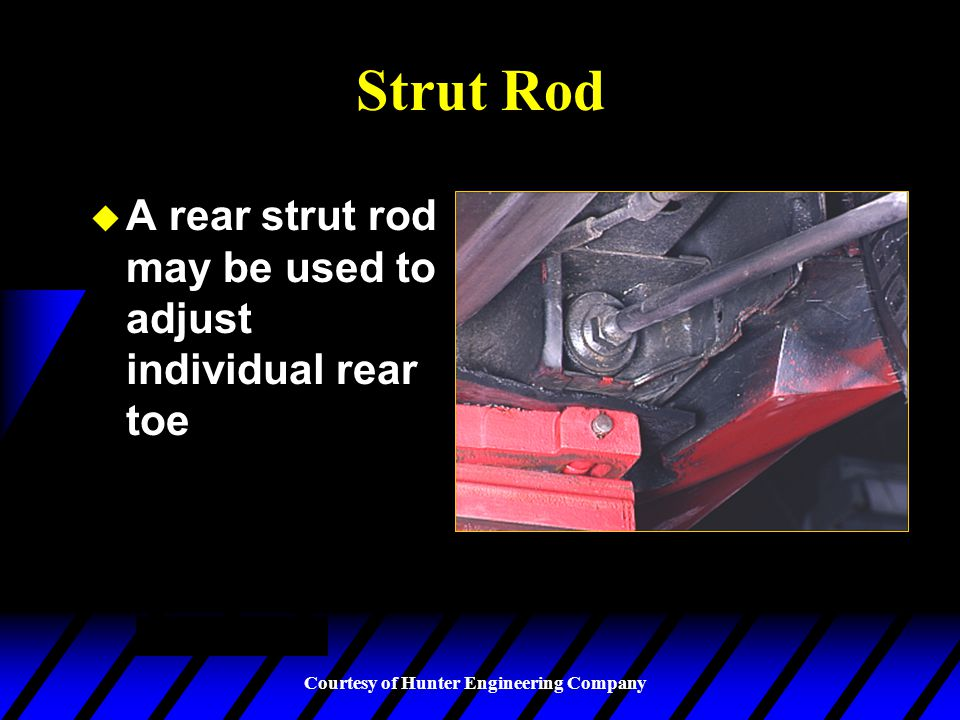 Strut Rod A rear strut rod may be used to adjust individual rear toe