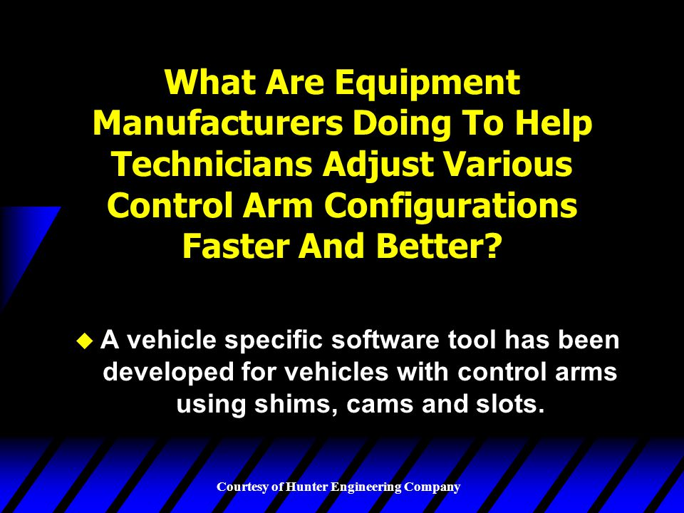 What Are Equipment Manufacturers Doing To Help Technicians Adjust Various Control Arm Configurations Faster And Better