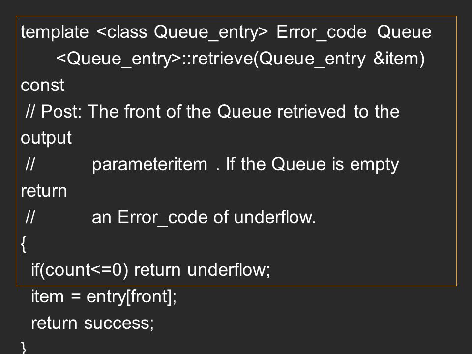 template <class Queue_entry> Error_code Queue