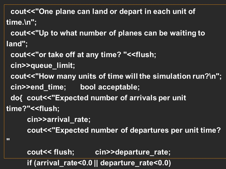 cout<< One plane can land or depart in each unit of time.\n ;