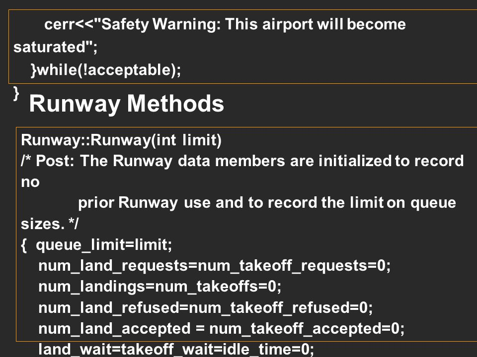 cerr<< Safety Warning: This airport will become saturated ;