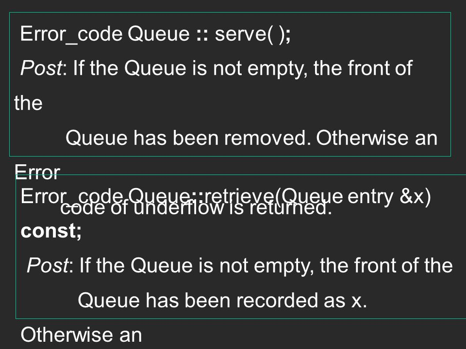 Error_code Queue :: serve( );