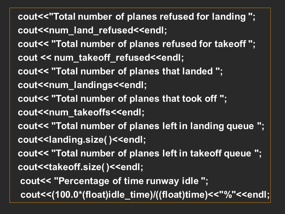 cout<< Total number of planes refused for landing ;