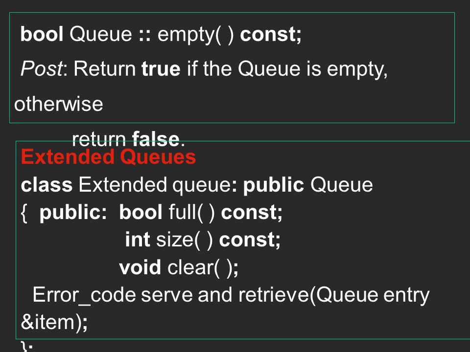 bool Queue :: empty( ) const;