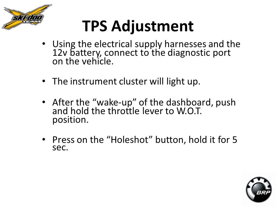 TPS Adjustment Using the electrical supply harnesses and the 12v battery, connect to the diagnostic port on the vehicle.