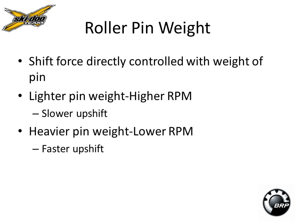 Roller Pin Weight Shift force directly controlled with weight of pin