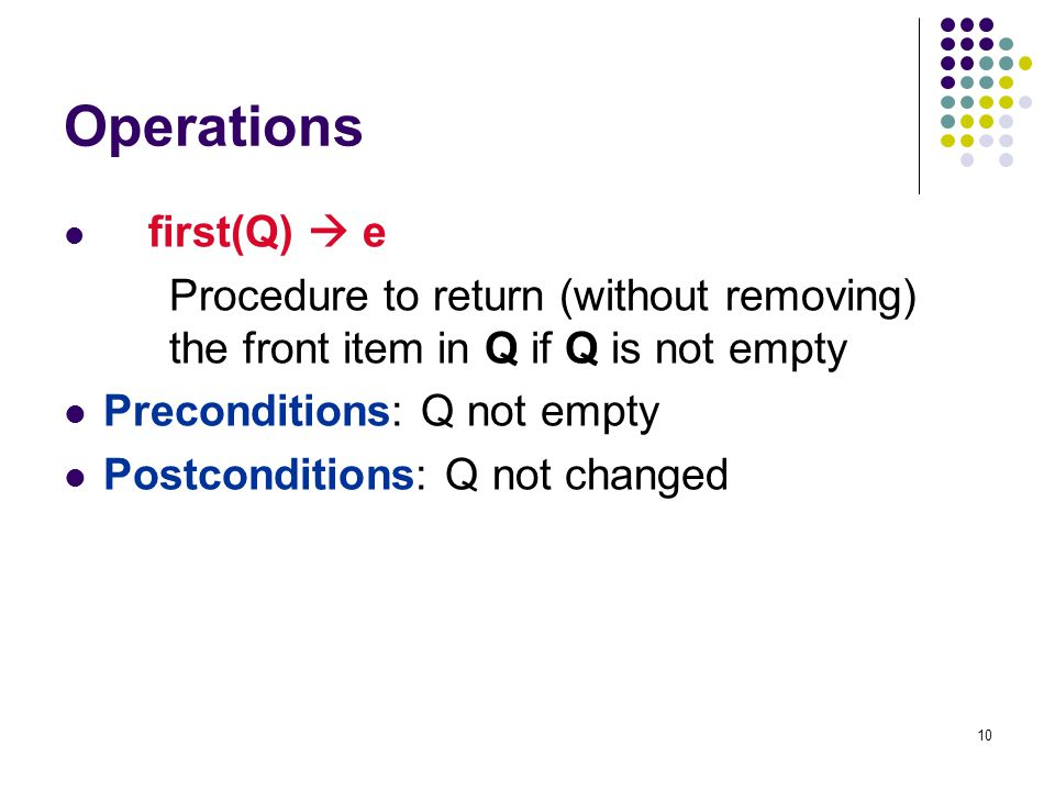 Operations first(Q)  e. Procedure to return (without removing) the front item in Q if Q is not empty.