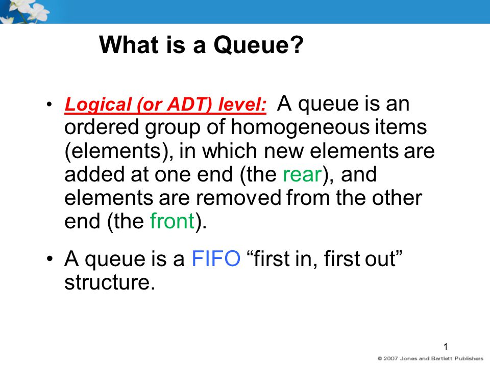 What is a Queue A queue is a FIFO first in, first out structure.