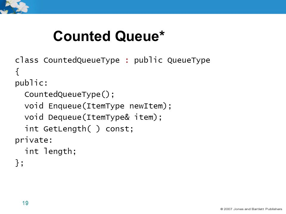 Counted Queue* class CountedQueueType : public QueueType { public: