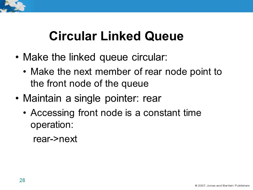 Circular Linked Queue Make the linked queue circular:
