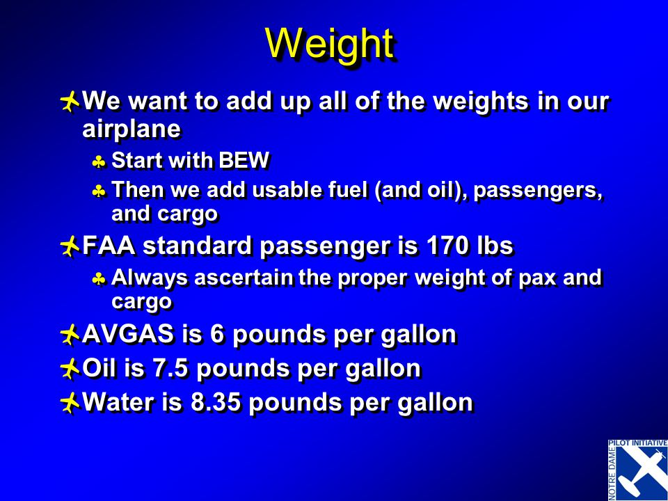 Weight We want to add up all of the weights in our airplane