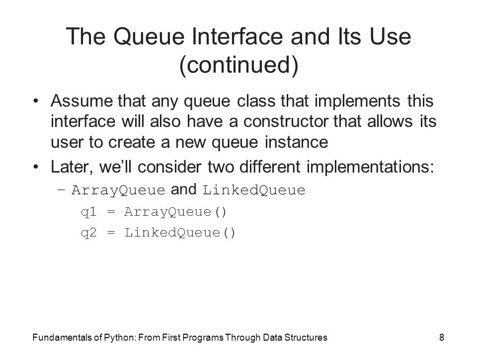 The Queue Interface and Its Use (continued)