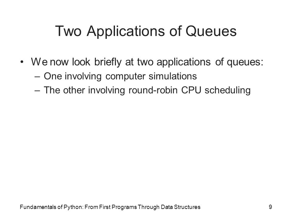 Two Applications of Queues