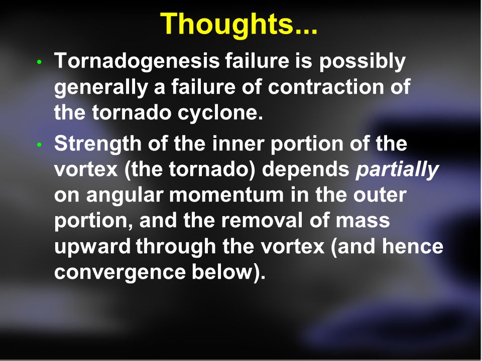 Thoughts... Tornadogenesis failure is possibly generally a failure of contraction of the tornado cyclone.
