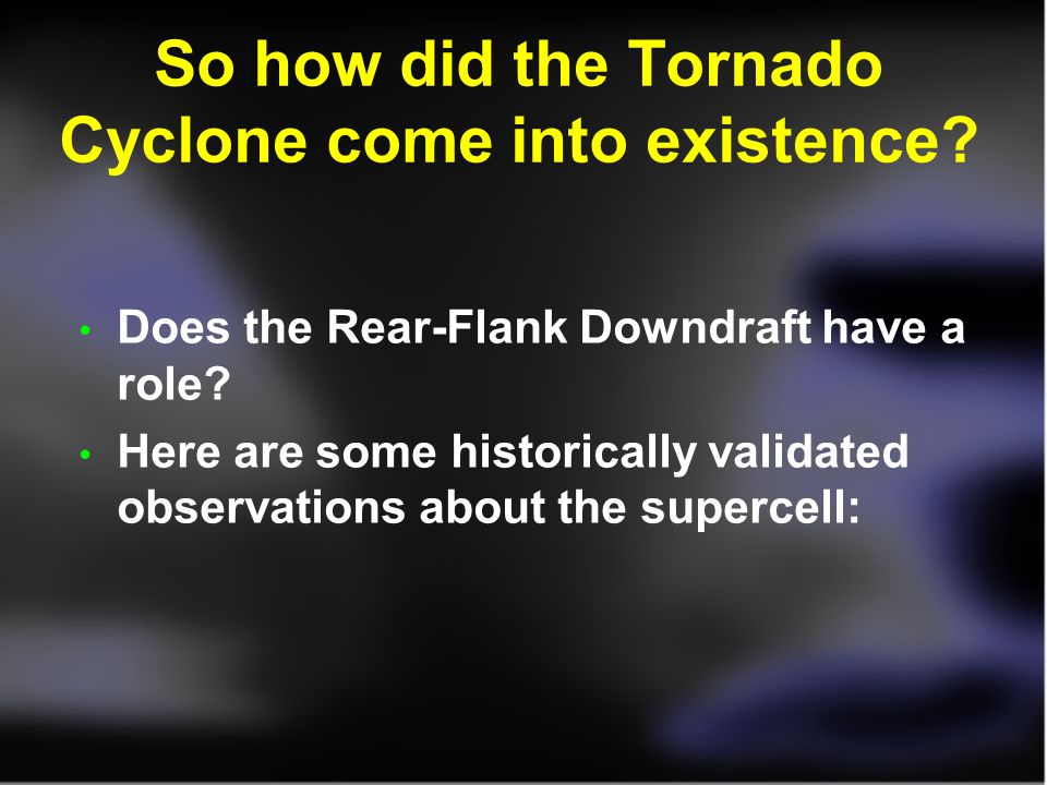 So how did the Tornado Cyclone come into existence