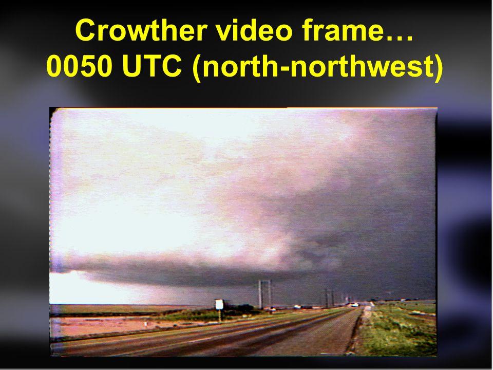 Crowther video frame… 0050 UTC (north-northwest)