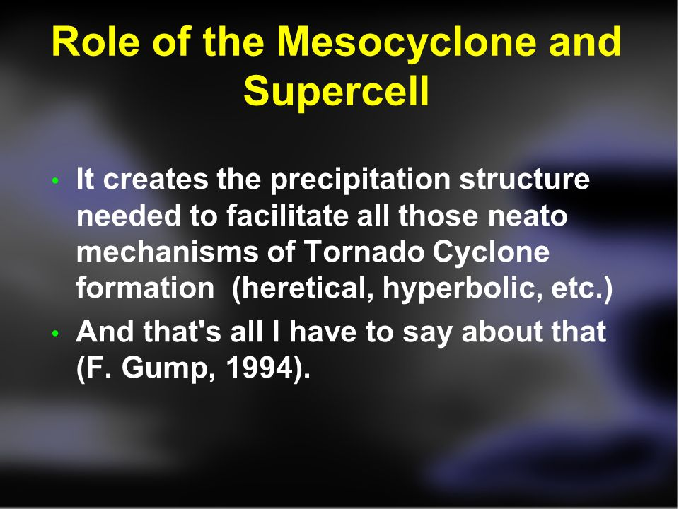 Role of the Mesocyclone and Supercell