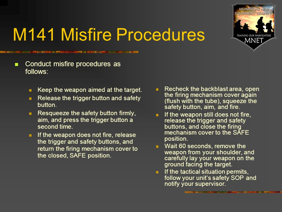M141 Misfire Procedures Conduct misfire procedures as follows: