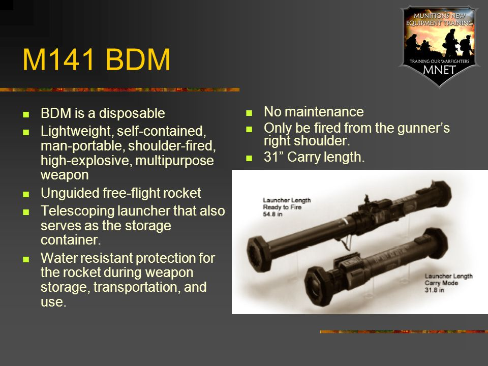 M141 BDM BDM is a disposable