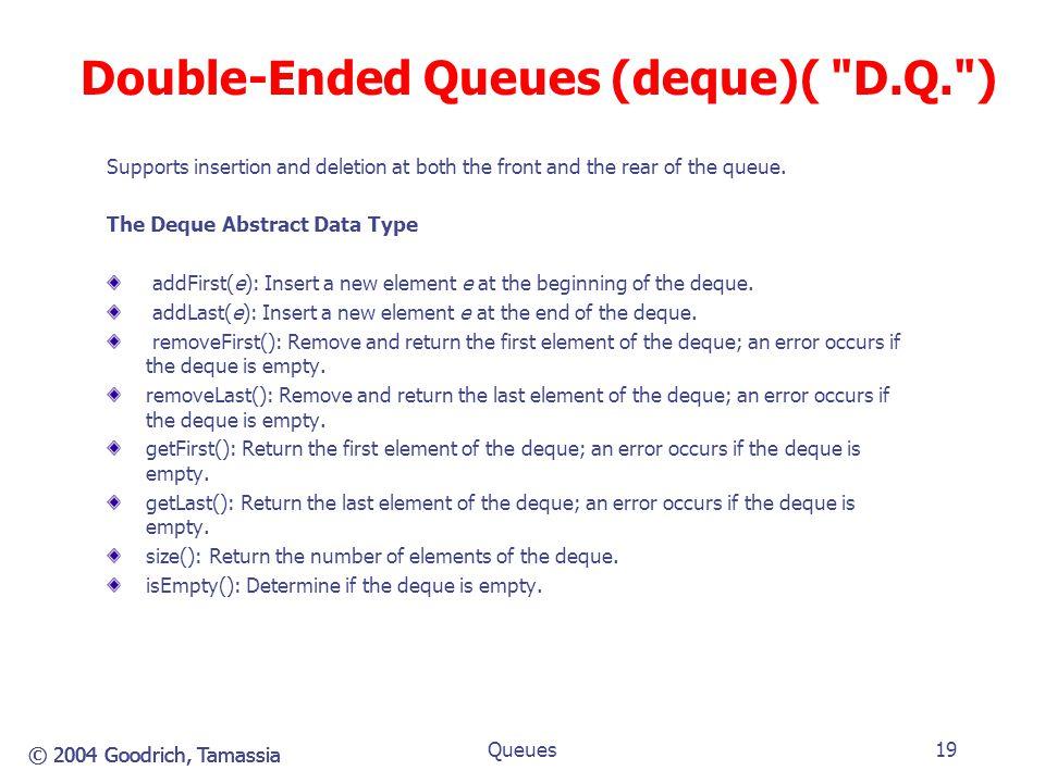Double-Ended Queues (deque)( D.Q. )