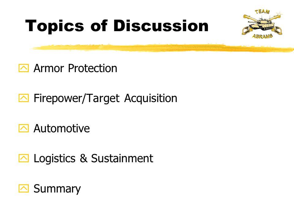 Topics of Discussion Armor Protection Firepower/Target Acquisition
