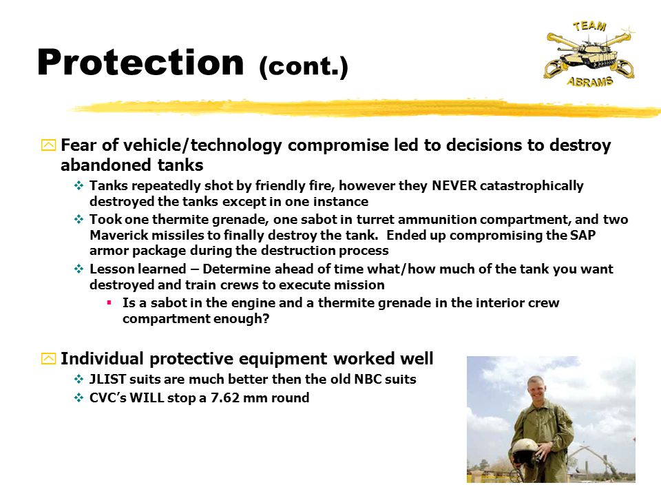 Protection (cont.) Fear of vehicle/technology compromise led to decisions to destroy abandoned tanks.