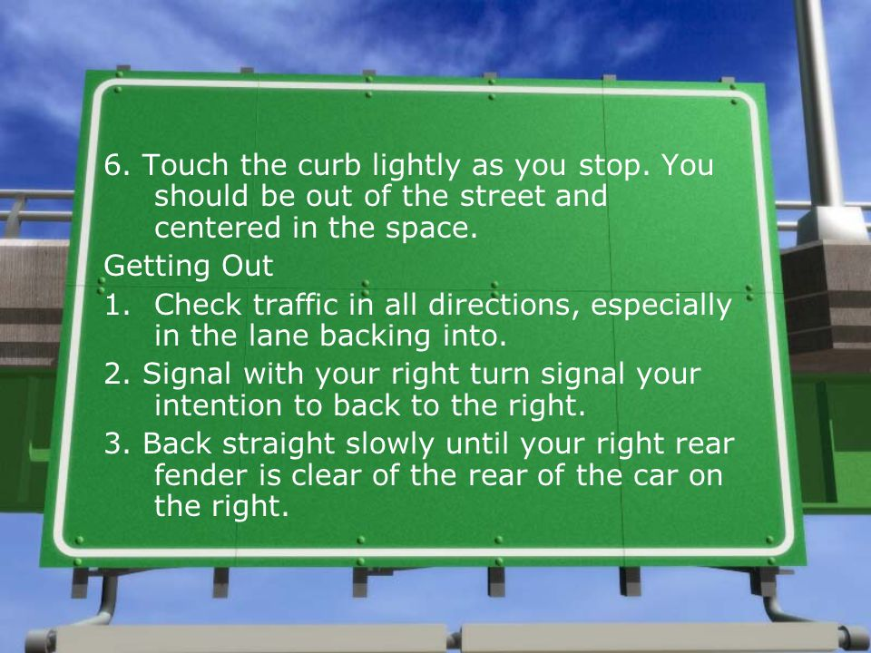 6. Touch the curb lightly as you stop
