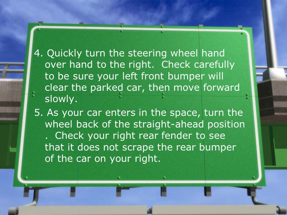 4. Quickly turn the steering wheel hand over hand to the right