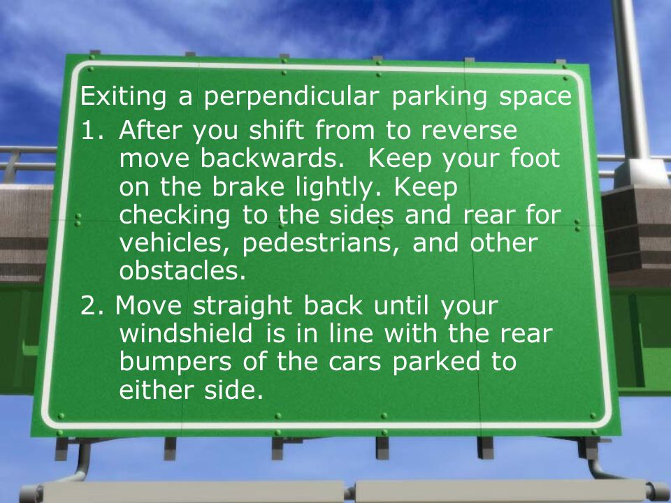 Exiting a perpendicular parking space