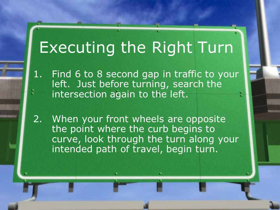 Executing the Right Turn