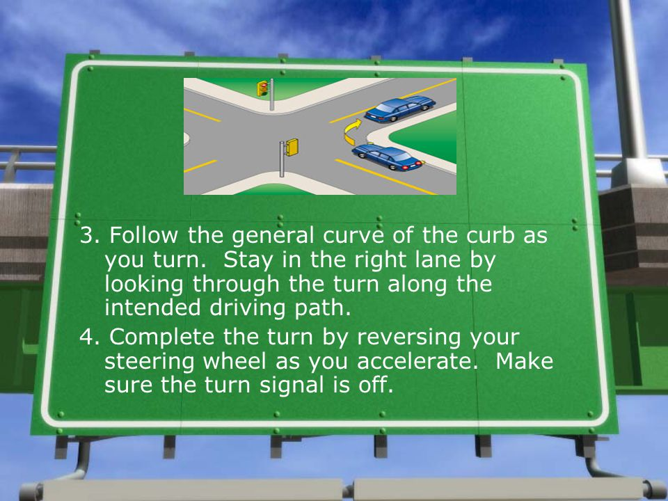 3. Follow the general curve of the curb as you turn