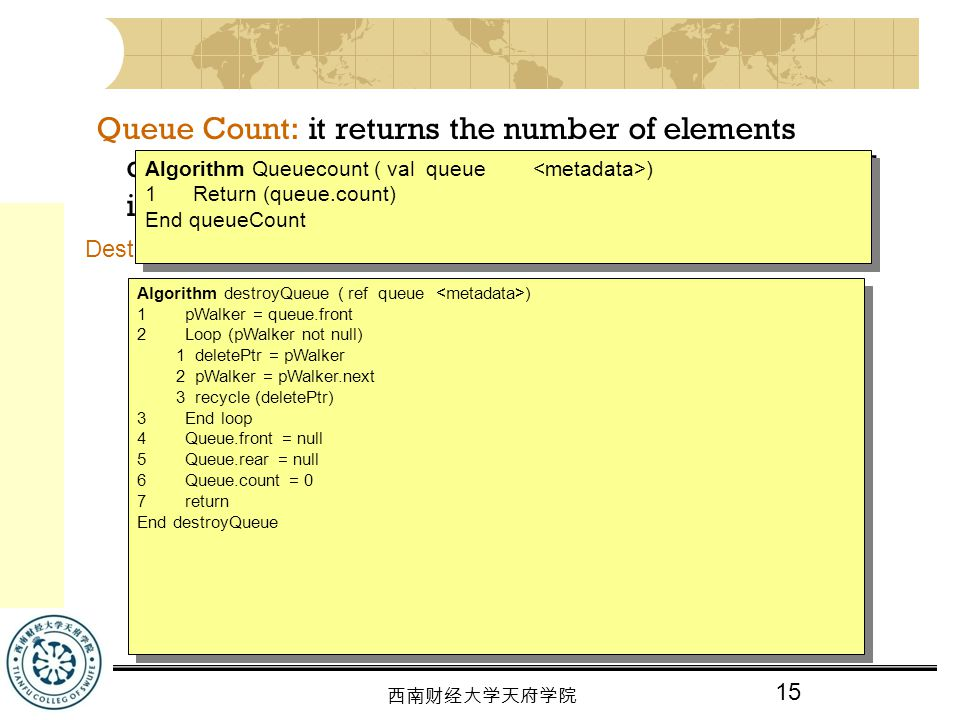 Queue Count: it returns the number of elements currently in the queue by returning the count found in the queue head node.
