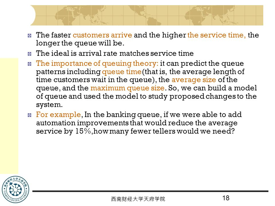 The faster customers arrive and the higher the service time, the longer the queue will be.
