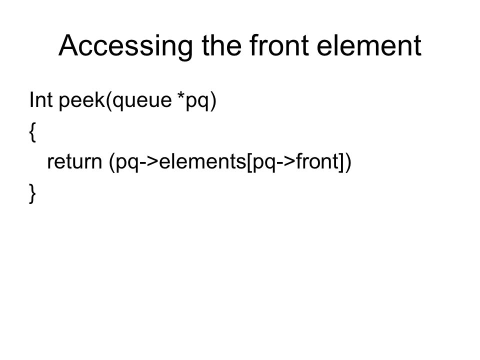 Accessing the front element