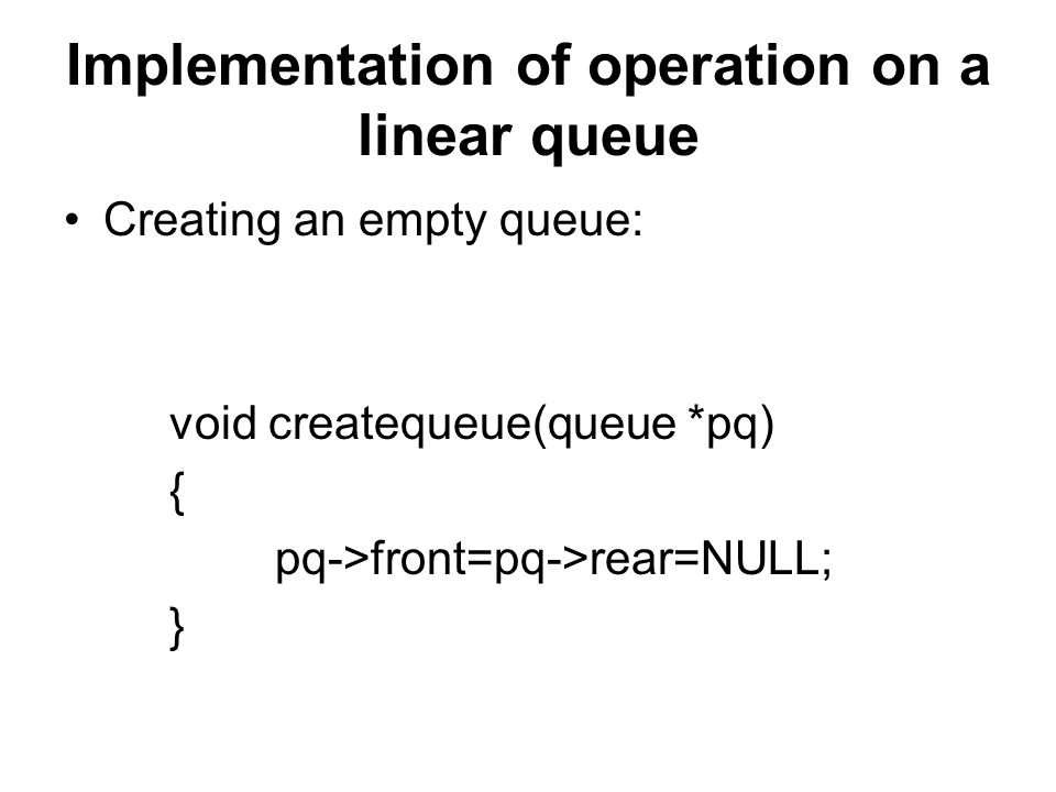 Implementation of operation on a linear queue