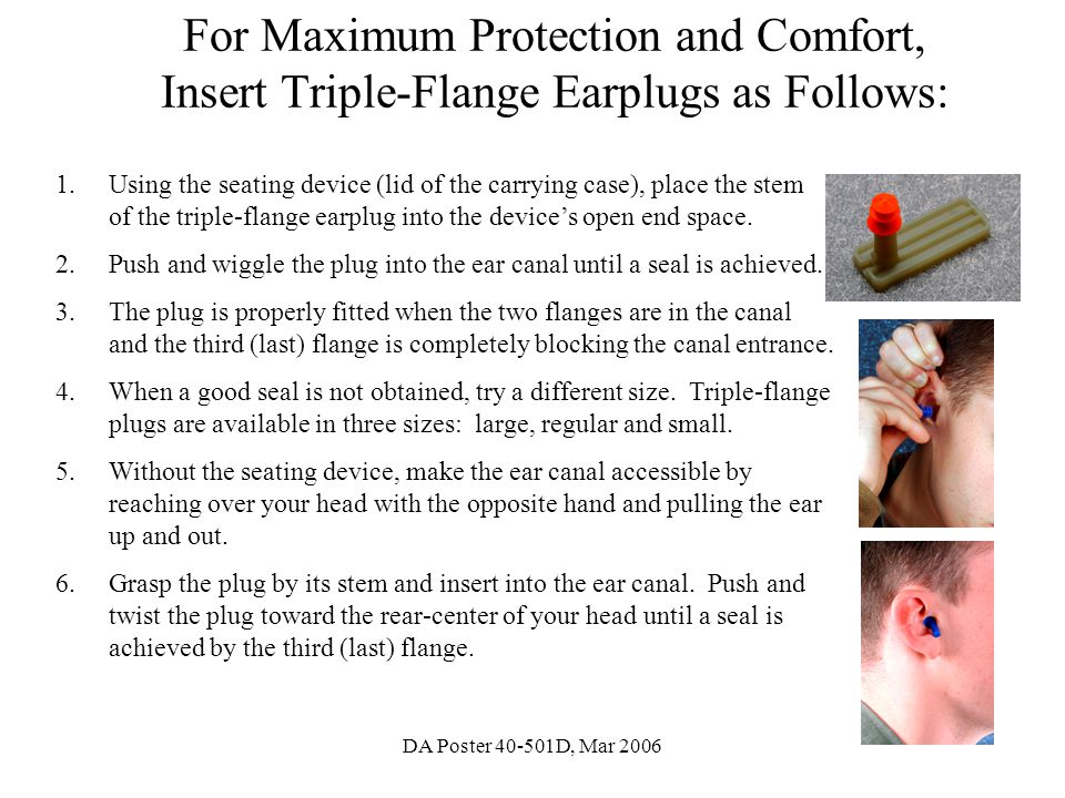 For Maximum Protection and Comfort, Insert Triple-Flange Earplugs as Follows: