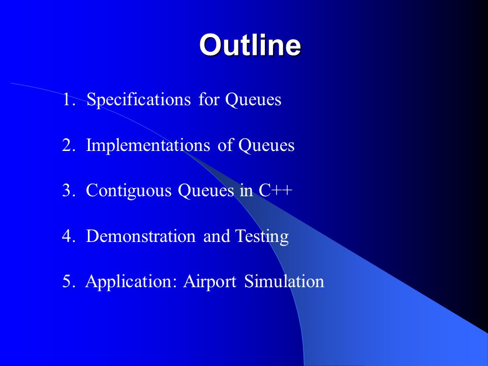 Outline Specifications for Queues 2. Implementations of Queues