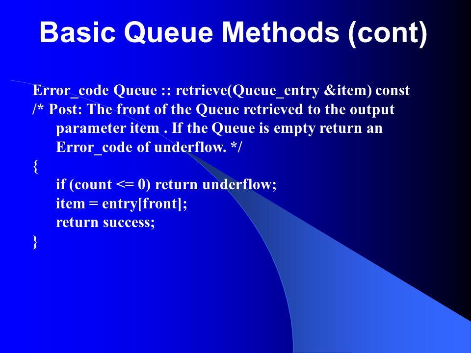 Basic Queue Methods (cont)