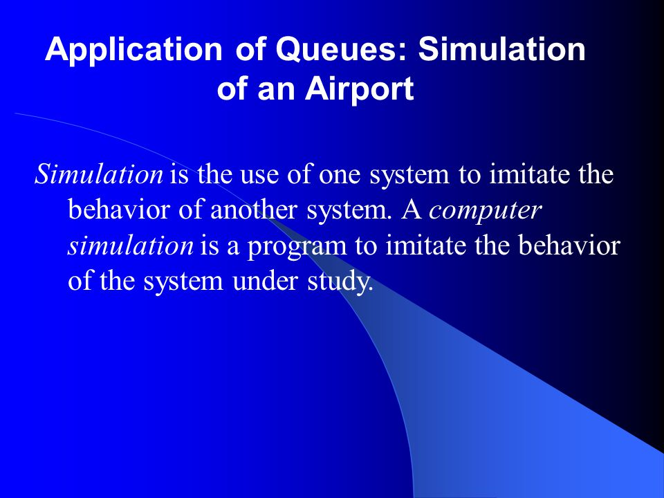 Application of Queues: Simulation of an Airport