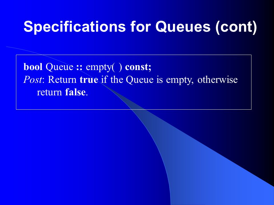 Specifications for Queues (cont)