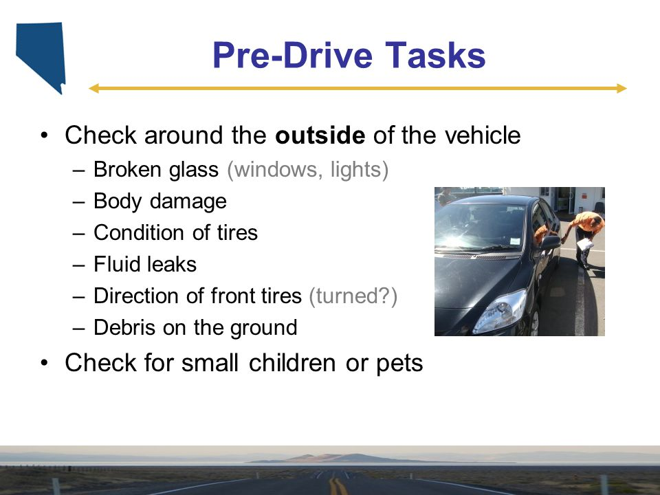 Pre-Drive Tasks Check around the outside of the vehicle