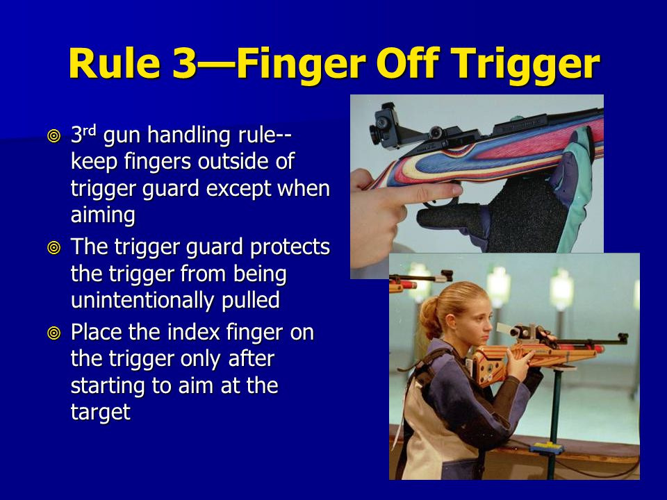Rule 3—Finger Off Trigger